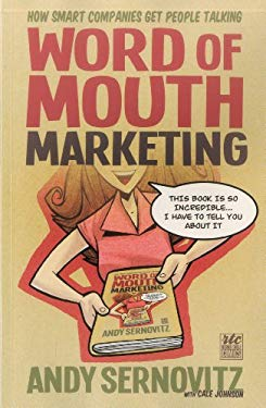Word of Mouth Marketing: How Smart Companies Get People Talking 9781610660280