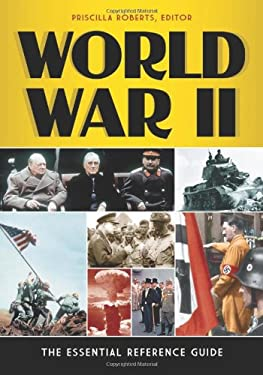 World War II: The Essential Reference Guide 9781610691017