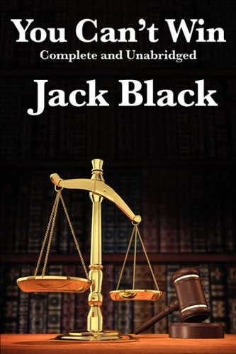 You Can't Win, Complete and Unabridged by Jack Black