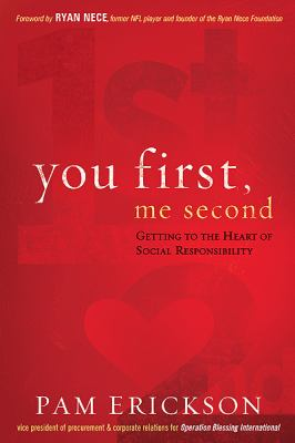 You First, Me Second: Getting to the Heart of Social Responsibility 9781616389680