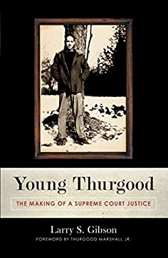 Young Thurgood: The Making of a Supreme Court Justice 9781616145712