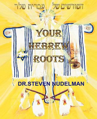 Your Hebrew Roots 9781615394814