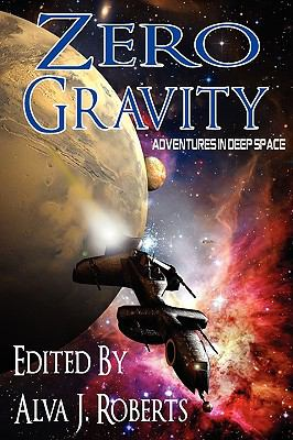 Zero Gravity: Adventures in Deep Space 9781617060007