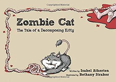 Zombie Cat: The Tale of a Decomposing Kitty 9781616088842