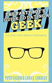 The Party Boy's Guide to Dating a Geek 20046695