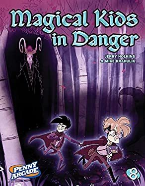 Penny Arcade Volume 8: Magical Kids in Danger 9781620100066