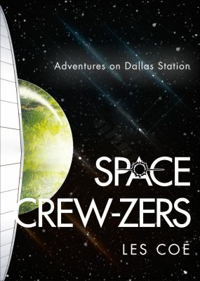 Space Crew-Zers: Adventures on Dallas Station 9781620240809