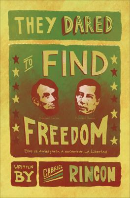 They Dared to Find Freedom: Ellos Se Arriesgaron a Encontrar La Libertad 9781620241585