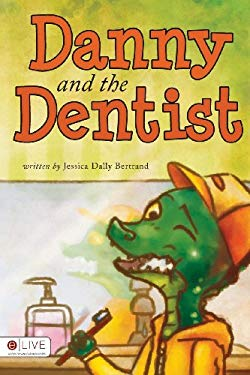 Danny and the Dentist 9781620247860
