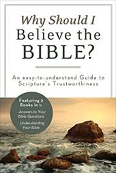 Why Should I Believe the Bible?: An Easy-to-Understand Guide to Scripture's Trustworthiness (Inspirational Book Bargains)