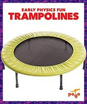 Trampolines (Pogo: Early Physics Fun) 23769968