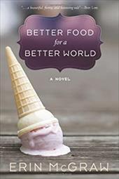 Better Food for a Better World: A Novel 22040748