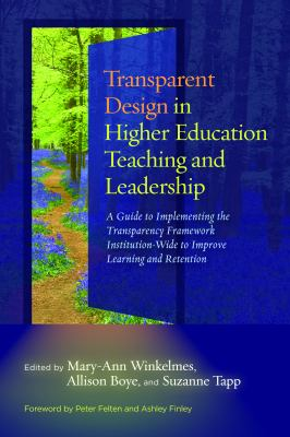 Transparent Design in Higher Education Teaching and Leadership: A Guide to Implementing the Transparency Framework Institution-Wide to Improve Learnin