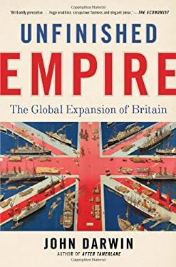 Unfinished Empire: The Global Expansion of Britain 9781620400371
