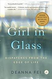 Girl in Glass: Dispatches from the Edge of Life 23027964