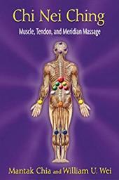 Chi Nei Ching: Internal Muscle, Tendon, and Meridian Massage 20758846