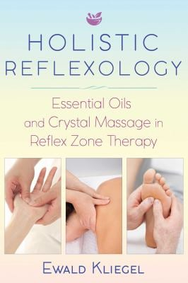 Holistic Reflexology: Essential Oils and Crystal Massage in Reflex Zone Therapy