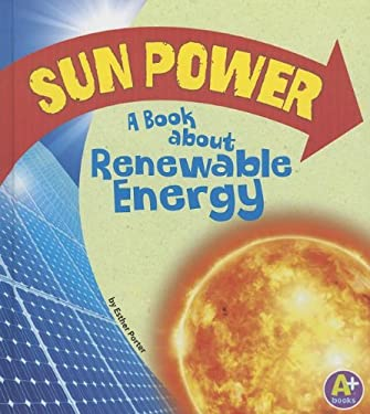 Sun Power: A Book about Renewable Energy (Earth Matters)