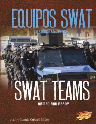 Equipos SWAT/SWAT Teams: Armados y listos/Armed and Ready (Blazers Bilingual) (Spanish Edition)