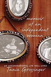 Memoir of an Independent Woman: An Unconventional Life Well Lived 21719372