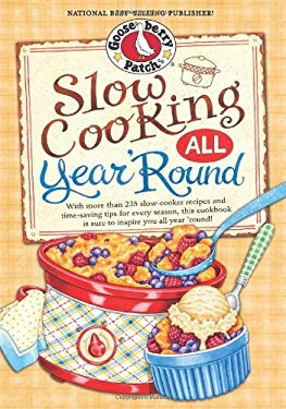 Slow Cooking All Year 'Round: More Than 225 of Our Favorite Recipes for the Slow Cooker, Plus Time-Saving Tricks & Tips for Everyone's Favorite Kitc 9781620930113