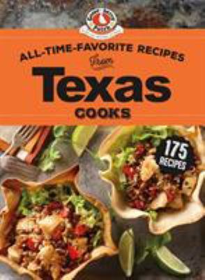 All-Time-Favorite Recipes from Texas Cooks (Regional Cooks)