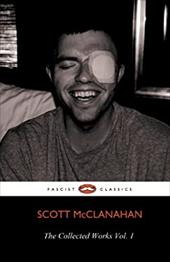 The Collected Works of Scott McClanahan Vol. 1 19090398
