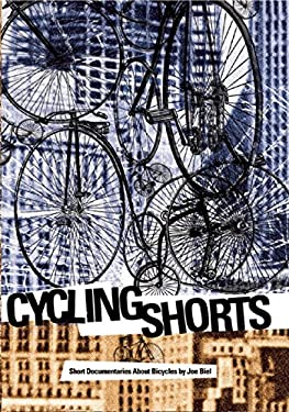 Cycling Shorts: Short Documentaries about Bicycles 9781621064633