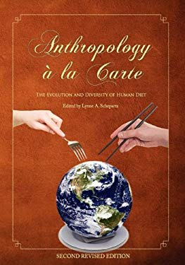 Anthropology a la Carte: The Evolution and Diversity of Human Diet (Second Revised Edition)