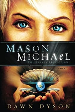 Mason Michael: The Heaven Projection 9781621360865