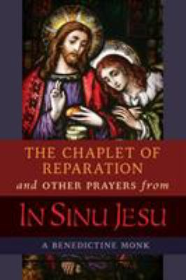 The Chaplet of Reparation and Other Prayers from In Sinu Jesu: with the Epiphany Conference of Mother Mectilde de Bar