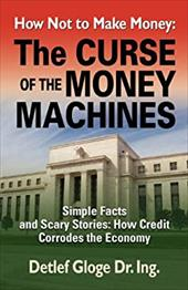 How Not to Make Money: The Curse of the Money Machines 20138310
