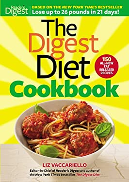 Digest Diet Cookbook: 150 All New Fat Releasing Recipes to Lose Up to 26 Lbs in 21 Days! 9781621450252