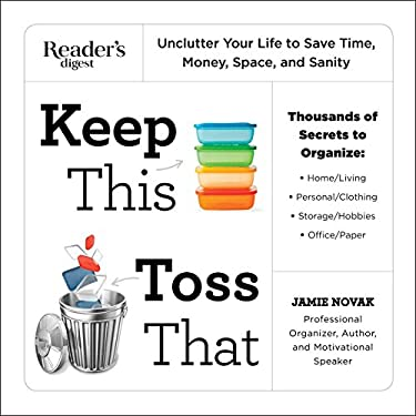 Keep This, Toss That : Unclutter Your Life to Save Time, Money, Space, and Sanity