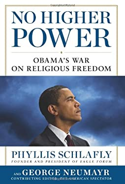 No Higher Power: Obama's War on Religious Freedom 9781621570127