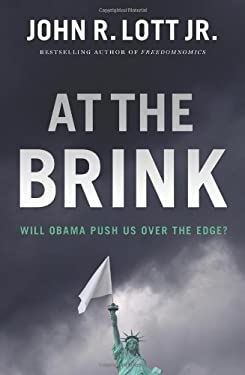 At the Brink: Will Obama Push Us Over the Edge? 9781621570516