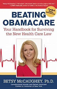 Beating Obamacare: Your Handbook for the New Healthcare Law 9781621570790