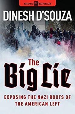 The Big Lie: Exposing the Nazi Roots of the American Left