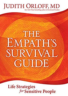 The Empath's Survival Guide: Life Strategies for Sensitive People