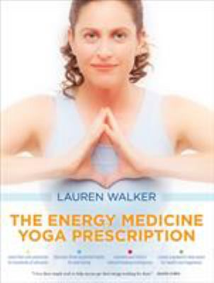 The Energy Medicine Yoga Prescription