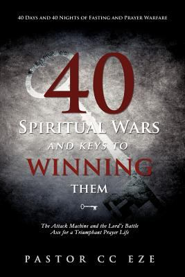 40 Spiritual Wars and Keys to Winning Them