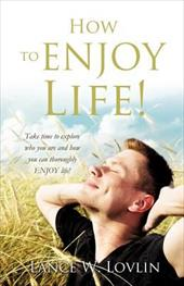 How to Enjoy Life! 18591483