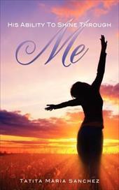 His Ability to Shine Through Me 19347173