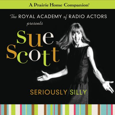 Sue Scott: Seriously Silly (A Prairie Home Companion)
