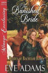 The Banished Bride [Brides of Bachelor Bay 5] (Siren Publishing Menage Everlasting) 18993783