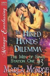 The Hired Hands' Dilemma [The Men of Space Station One #3] (Siren Publishing Menage Everlasting) 18993795