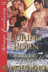 Luring Robin [Pleasure, Montana 7] (Siren Publishing Menage Everlasting) 20138307