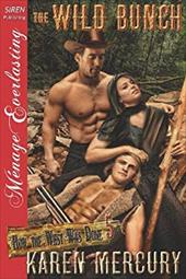 The Wild Bunch [How the West Was Done 5] (Siren Publishing Menage Everlasting) 20138292