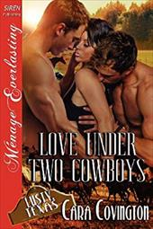 Love Under Two Cowboys [Lusty, Texas 10] (Siren Publishing Menage Everlasting) 20283851