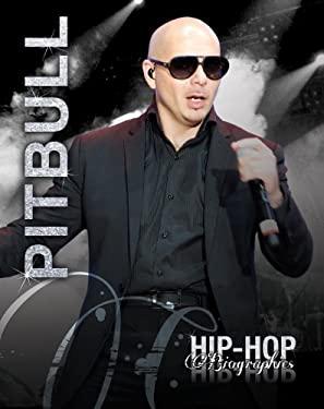 Pitbull (Hip-Hop Biographies) 9781622500154
